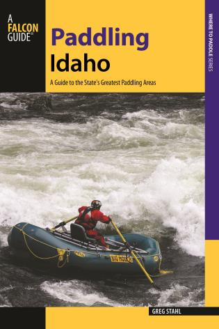 Cover image for the book Paddling Idaho: A Guide to the State's Best Paddling Routes