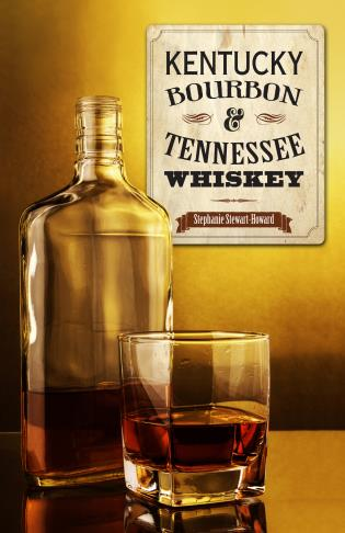 Cover image for the book Kentucky Bourbon & Tennessee Whiskey
