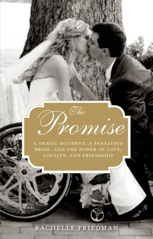 Cover image for the book The Promise: A Tragic Accident, a Paralyzed Bride, and the Power of Love, Loyalty, and Friendship