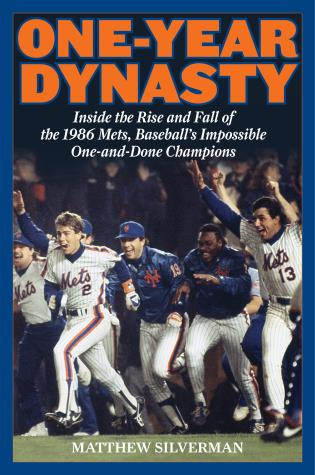 Cover image for the book One-Year Dynasty: Inside the Rise and Fall of the 1986 Mets, Baseball's Impossible One-and-Done Champions