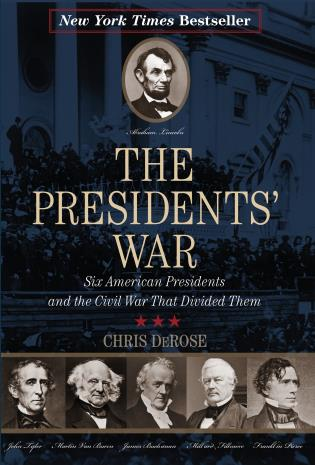 Cover image for the book The Presidents' War: Six American Presidents and the Civil War That Divided Them