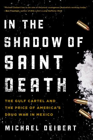 Cover image for the book In the Shadow of Saint Death: The Gulf Cartel and the Price of America's Drug War in Mexico
