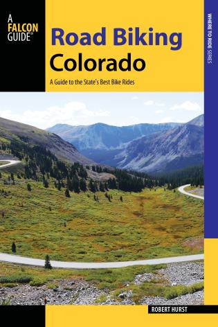 Cover image for the book Road Biking Colorado: A Guide to the State's Best Bike Rides