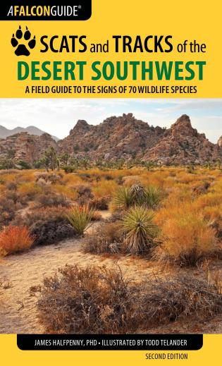 Cover image for the book Scats and Tracks of the Desert Southwest: A Field Guide to the Signs of 70 Wildlife Species, Second Edition