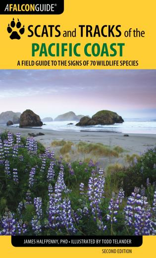 Cover image for the book Scats and Tracks of the Pacific Coast: A Field Guide to the Signs of 70 Wildlife Species, Second Edition
