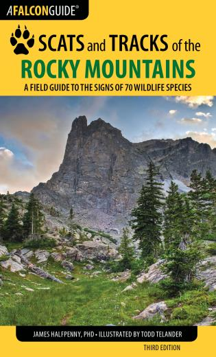 Cover image for the book Scats and Tracks of the Rocky Mountains: A Field Guide to the Signs of 70 Wildlife Species, Third Edition