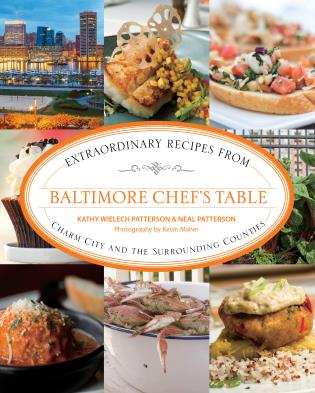 Cover image for the book Baltimore Chef's Table: Extraordinary Recipes from Charm City and the Surrounding Counties, First Edition