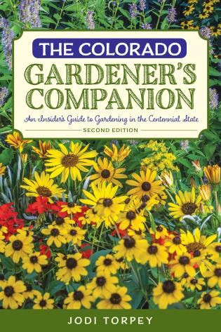 Cover image for the book The Colorado Gardener's Companion: An Insider's Guide to Gardening in the Centennial State, 2nd Edition