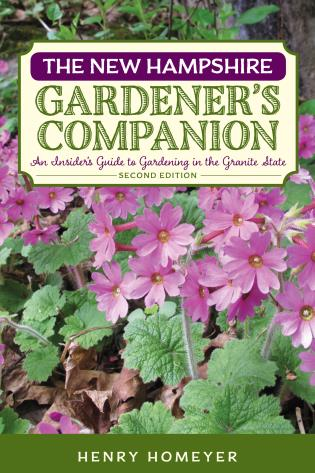 Cover image for the book The New Hampshire Gardener's Companion: An Insider's Guide to Gardening in the Granite State, 2nd Edition