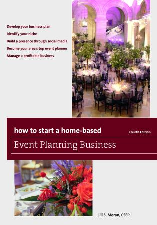 Cover image for the book How to Start a Home-Based Event Planning Business, Fourth Edition