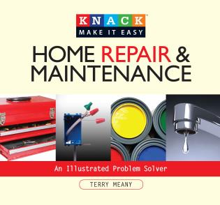 Cover image for the book Knack Home Repair & Maintenance: An Illustrated Problem Solver