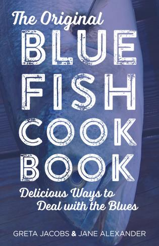 Cover image for the book The Original Bluefish Cookbook: Delicious Ways to Deal with the Blues