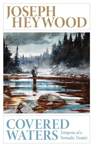 Covered Waters By Joseph Heywood Globe Pequot An Indepedent