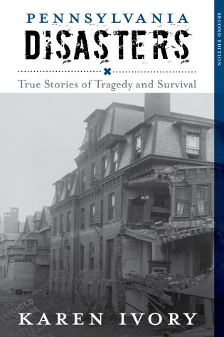 Cover image for the book Pennsylvania Disasters: True Stories of Tragedy and Survival, Second Edition