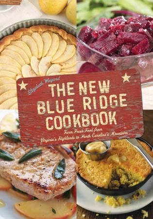 Cover image for the book The New Blue Ridge Cookbook: Farm Fresh Food from Virginia's Highlands to North Carolina's Mountains, 2nd Edition