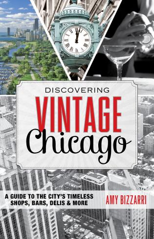 Cover image for the book Discovering Vintage Chicago: A Guide to the City's Timeless Shops, Bars, Delis & More