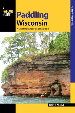 Cover image for the book Paddling Wisconsin: A Guide to the State's Best Paddling Routes, 1st Edition