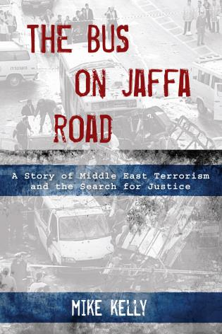 Cover image for the book The Bus on Jaffa Road: A Story of Middle East Terrorism and the Search for Justice