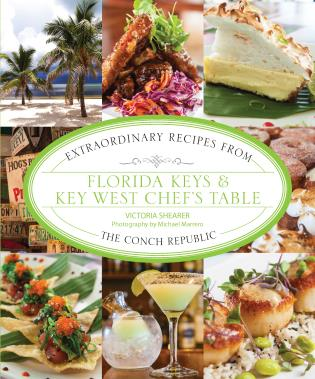 Cover image for the book Florida Keys & Key West Chef's Table: Extraordinary Recipes from the Conch Republic