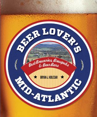 Cover image for the book Beer Lover's Mid-Atlantic: Best Breweries, Brewpubs & Beer Bars