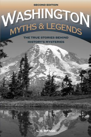Cover image for the book Washington Myths and Legends: The True Stories behind History's Mysteries, 2nd Edition