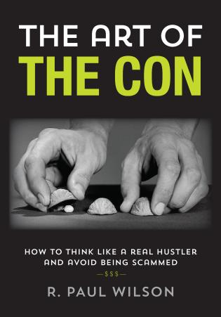 Cover image for the book The Art of the Con: How to Think Like a Real Hustler and Avoid Being Scammed, 1st Edition