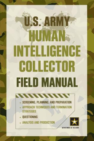 Cover image for the book U.S. Army Human Intelligence Collector Field Manual