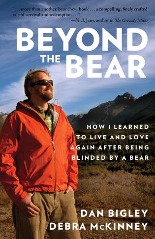 Cover image for the book Beyond the Bear: How I Learned to Live and Love Again after Being Blinded by a Bear