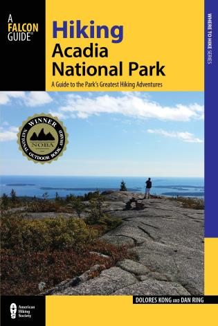Cover image for the book Hiking Acadia National Park: A Guide To The Park's Greatest Hiking Adventures, 3rd Edition