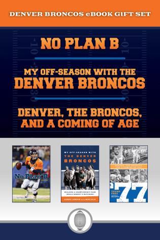 Peyton Mannings Comeback with the Denver Broncos No Plan B