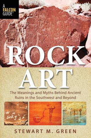 Cover image for the book Rock Art: The Meanings and Myths Behind Ancient Ruins in the Southwest and Beyond