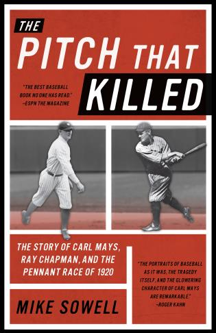 Cover image for the book The Pitch That Killed: The Story of Carl Mays, Ray Chapman, and the Pennant Race of 1920