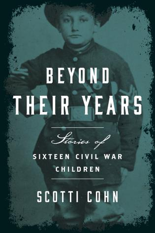 Cover image for the book Beyond Their Years: Stories of Sixteen Civil War Children