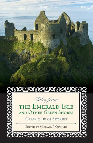 Cover image for the book Tales from the Emerald Isle and Other Green Shores: Classic Irish Stories