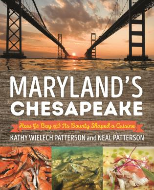 Cover image for the book Maryland's Chesapeake: How the Bay and Its Bounty Shaped a Cuisine