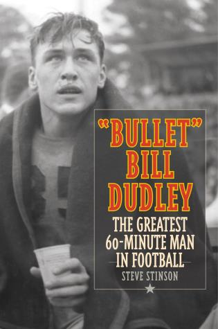 Cover image for the book Bullet Bill Dudley: The Greatest 60-Minute Man in Football