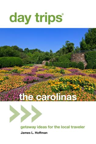 Cover image for the book Day Trips® The Carolinas: Getaway Ideas For The Local Traveler, 2nd Edition