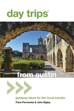 Cover image for the book Day Trips® from Austin: Getaway Ideas For The Local Traveler, 7th Edition