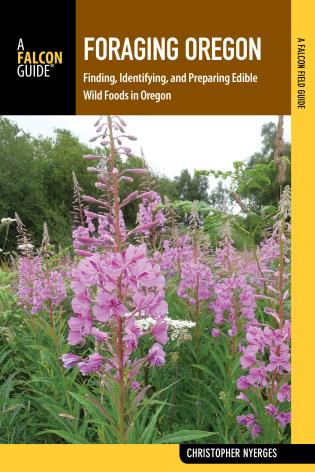 Cover image for the book Foraging Oregon: Finding, Identifying, and Preparing Edible Wild Foods in Oregon