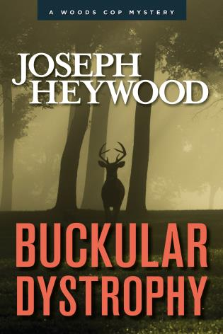 Cover image for the book Buckular Dystrophy: A Woods Cop Mystery