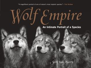 Cover image for the book Wolf Empire: An Intimate Portrait of a Species