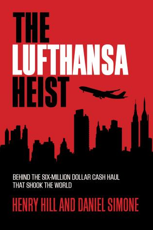 Cover image for the book The Lufthansa Heist: Behind the Six-Million-Dollar Cash Haul That Shook the World