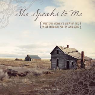 Cover image for the book She Speaks to Me: Western Women's View of the West through Poetry and Song