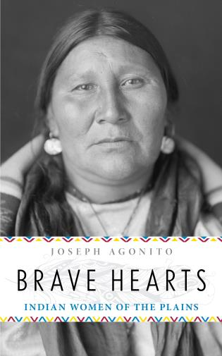 Cover image for the book Brave Hearts: Indian Women of the Plains