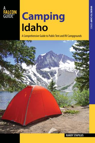 Cover image for the book Camping Idaho: A Comprehensive Guide to Public Tent and RV Campgrounds, 2nd Edition