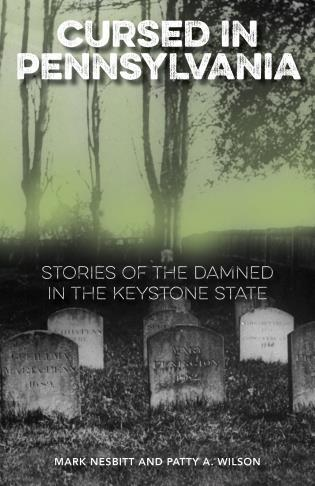 Cover image for the book Cursed in Pennsylvania: Stories of the Damned in the Keystone State