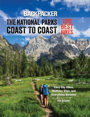 Cover image for the book Backpacker The National Parks Coast to Coast: 100 Best Hikes