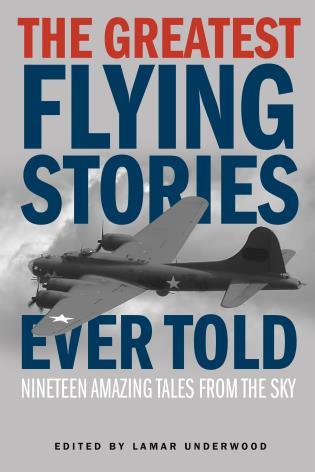 Cover image for the book The Greatest Flying Stories Ever Told: Nineteen Amazing Tales From The Sky
