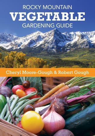 Cover image for the book Rocky Mountain Vegetable Gardening Guide