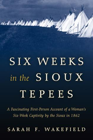 Cover image for the book Six Weeks in the Sioux Tepees